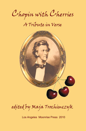 CHOPIN IN POETRY: A Tribute in Verse, Edited by Maja Trochimczyk